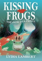 Kissing Frogs: The Path to a Prince