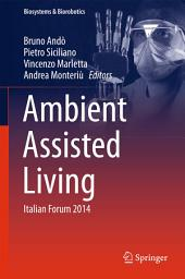 Ambient Assisted Living: Italian Forum 2014