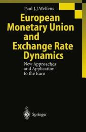 European Monetary Union and Exchange Rate Dynamics: New Approaches and Application to the Euro