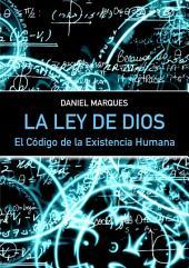 La Ley de Dios: El Código de la Existencia Humana
