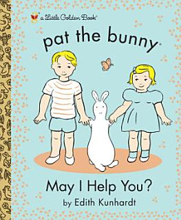 May I Help You   Pat the Bunny  Book