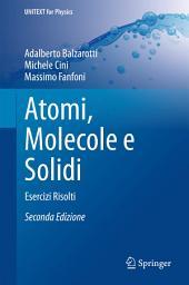 Atomi, Molecole e Solidi: Esercizi Risolti, Edizione 2