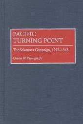 Pacific Turning Point: The Solomons Campaign, 1942-1943