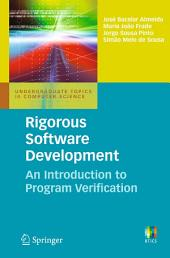 Rigorous Software Development: An Introduction to Program Verification
