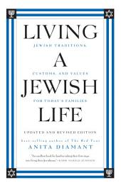 Living a Jewish Life, Updated and Revised Edition: Jewish Traditions, Customs and Values fo
