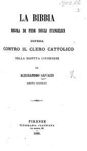 La Bibbia regola di fede degli evangelici difesa contro il clero cattolico nella disputa Livornese