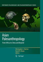 Asian Paleoanthropology: From Africa to China and Beyond