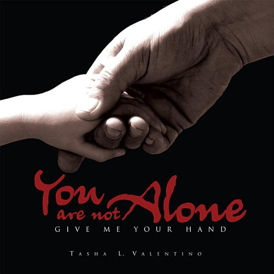 You Are Not Alone  Give Me Your Hand PDF