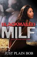 Blackmailed Milf PDF