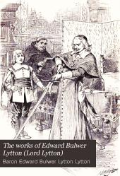 The Works of Edward Bulwer Lytton (Lord Lytton).