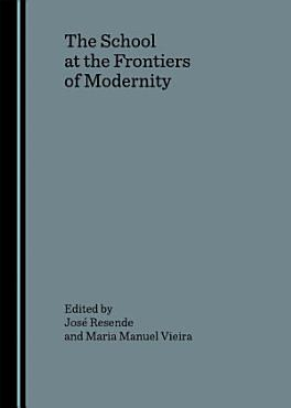 The School at the Frontiers of Modernity PDF