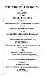 The Italian The Midnight Assassin Or Confession Of The Monk Rinaldi Containing A Complete History Of His Dreadful Crimes And The Unparalleled Sufferings Of Amanda Lusigni Etc Book PDF