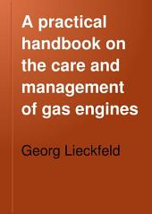 A Practical Handbook on the Care and Management of Gas Engines