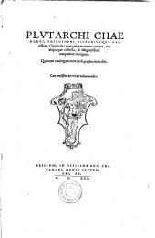 Opuscula quae quidem extant omnia undequaque collecta, et diligentissime iampridem recognita (quae vulgo covantur moralia interpretibus diversis Latine)