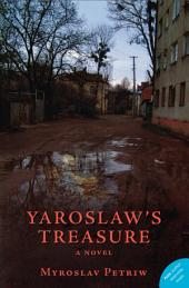 Yaroslaw's Treasure: A Novel
