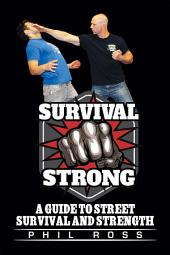 Survival Strong: A Guide to Street Survival and Strength