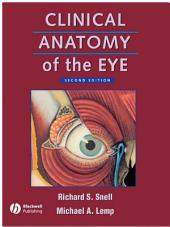 Clinical Anatomy of the Eye: Edition 2