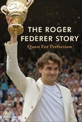 The Roger Federer Story
