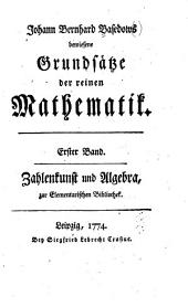 Johann Bernhard Basedows bewiesene Grundsätze der reinen Mathematik: Band 1