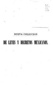 Nueva colección de leyes y decretos mexicanos: en forma de diccionario. Contiene el texto de todas las leyes vigentes de Indias ...