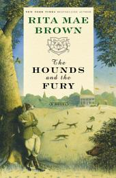 The Hounds and the Fury: A Novel
