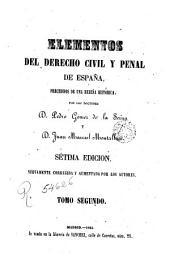 Elementos del derecho civil y penal de España: precedidos de una reseña historica