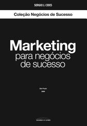 Marketing para negócios de sucesso - Vol. 1