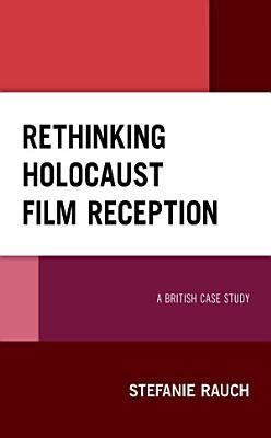 Rethinking Holocaust Film Reception PDF