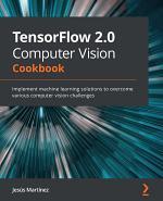 TensorFlow 2.0 Computer Vision Cookbook