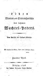 Leben, Thaten und Sittensprüche des lahmen Wachtel-Peters: Band 2