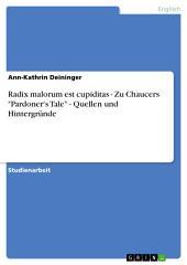 """Radix malorum est cupiditas - Zu Chaucers """"Pardoner's Tale"""" - Quellen und Hintergründe"""