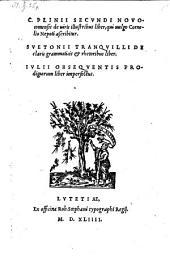 De viris illustribus liber qui vulgo Cornelis Nepoti ascribitur Suetonii Tranquilli de claris grammaticis et rhetoribus liber. Julii Obsequentis prodigiorum liber imperiectus
