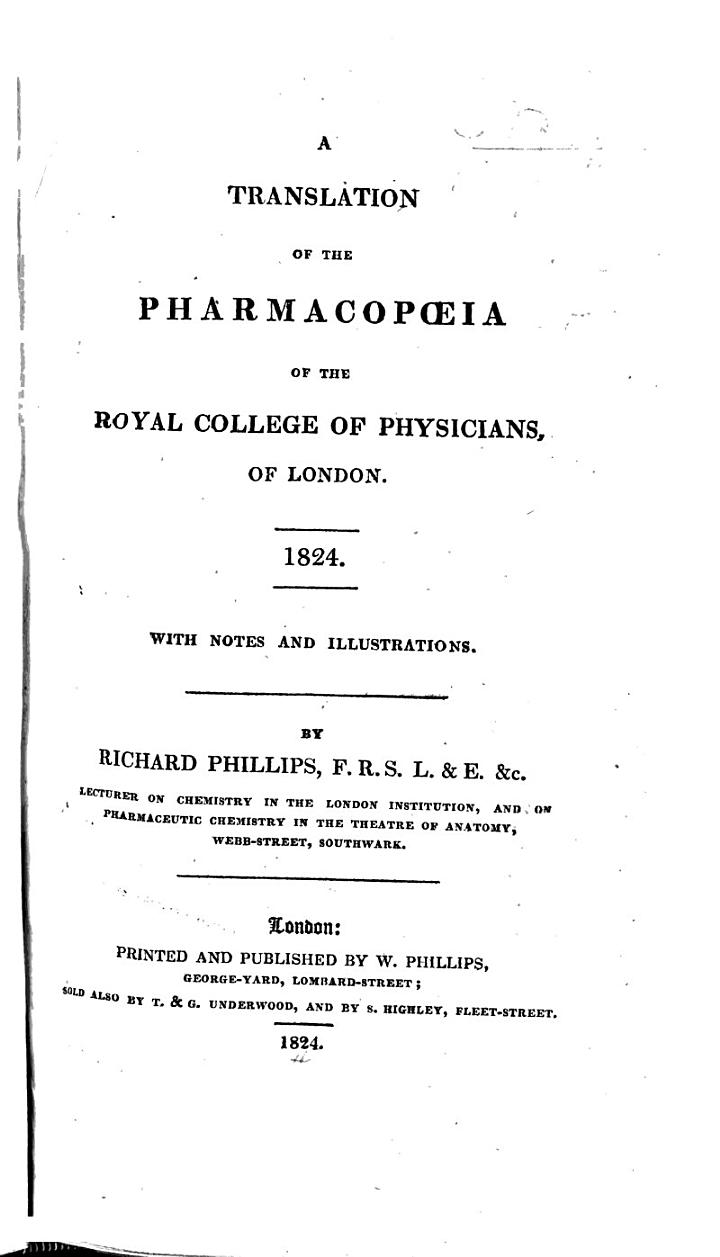 A translation of the Pharmacopœia of the Royal College of Physicians of London, 1824. With notes and illustrations by R. Phillips