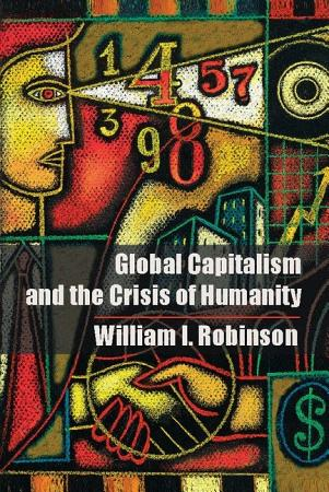 Global Capitalism and the Crisis of Humanity PDF