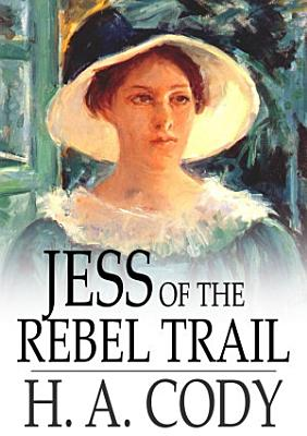 Jess of the Rebel Trail