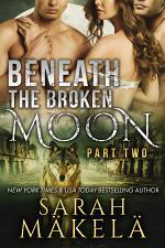 Beneath the Broken Moon: Part Two