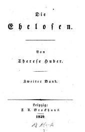 Die Ehelosen. - Leipzig, Brockhaus 1829