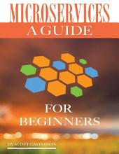 Microservices: A Guide for Beginners