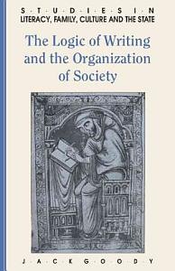 The Logic of Writing and the Organization of Society PDF
