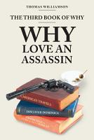 The Third Book of Why   Why Love An Assassin PDF