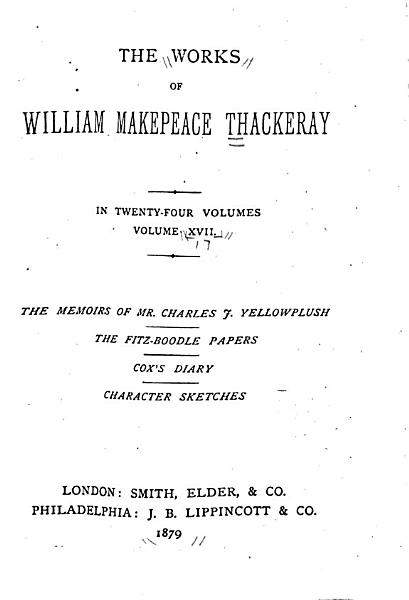 The Works of William Makepeace Thackeray  The memoirs of Mr  Charles J  Yellowplush  The Fitz boodle papers  Cox s diary  Character sketches PDF