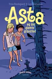 Bedste venner 2 - Asta og det glemte gravsted