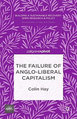The Failure of Anglo liberal Capitalism PDF