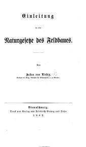 """Einleitung in die Naturgesetze des Feldbaues. (Besonderer Abdruck aus ... """"Die Chemie in ihrer Anwendung auf Agricultur und Physiologie. Siebente Auflage."""")."""
