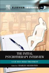 The Initial Psychotherapy Interview: A Gay Man Seeks Treatment