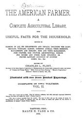 The American Farmer: A Complete Agricultural Library, with Useful Facts for the Household, Devoted to Farming in All Its Departments and Details ...
