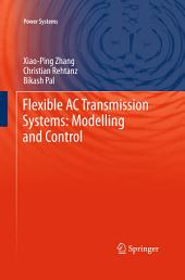 Flexible AC Transmission Systems: Modelling and Control: Edition 2