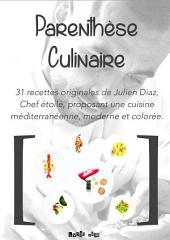 Parenthèse Culinaire: d'un Chef Etoilé