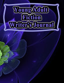 Young Adult Fiction Writer s Journal PDF
