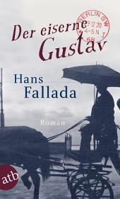 Der eiserne Gustav: Roman